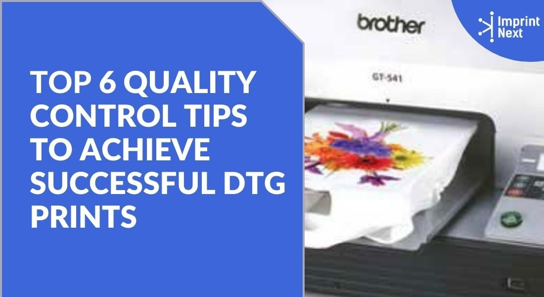 6 Quality Control Tips to Achieve Successful DTG Prints