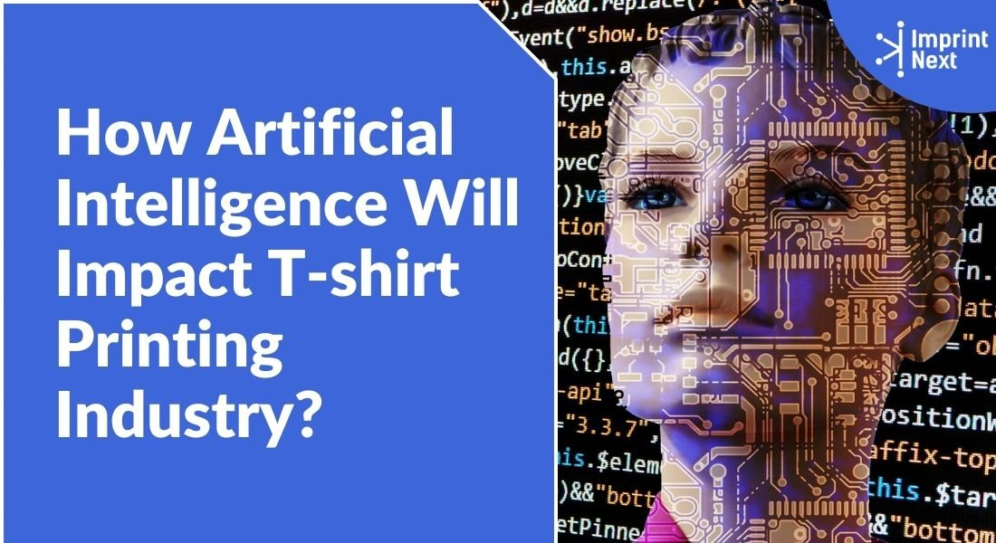How Artificial Intelligence Will Impact T-shirt Printing Industry?