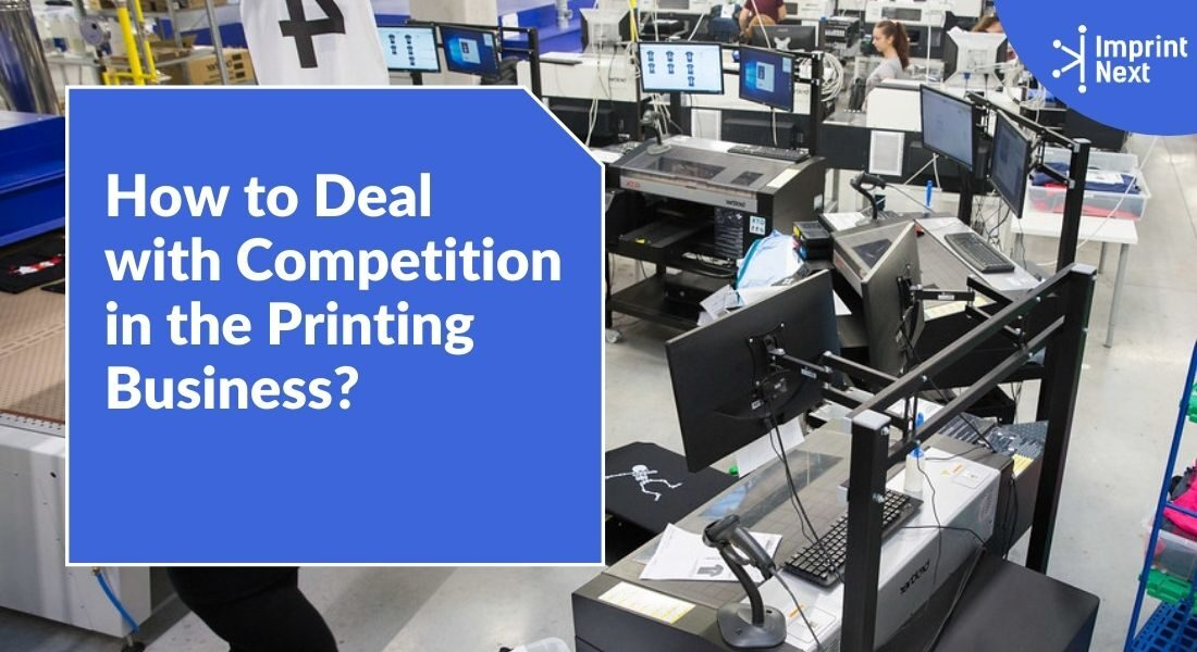 How to Deal with Competition in the Printing Business?