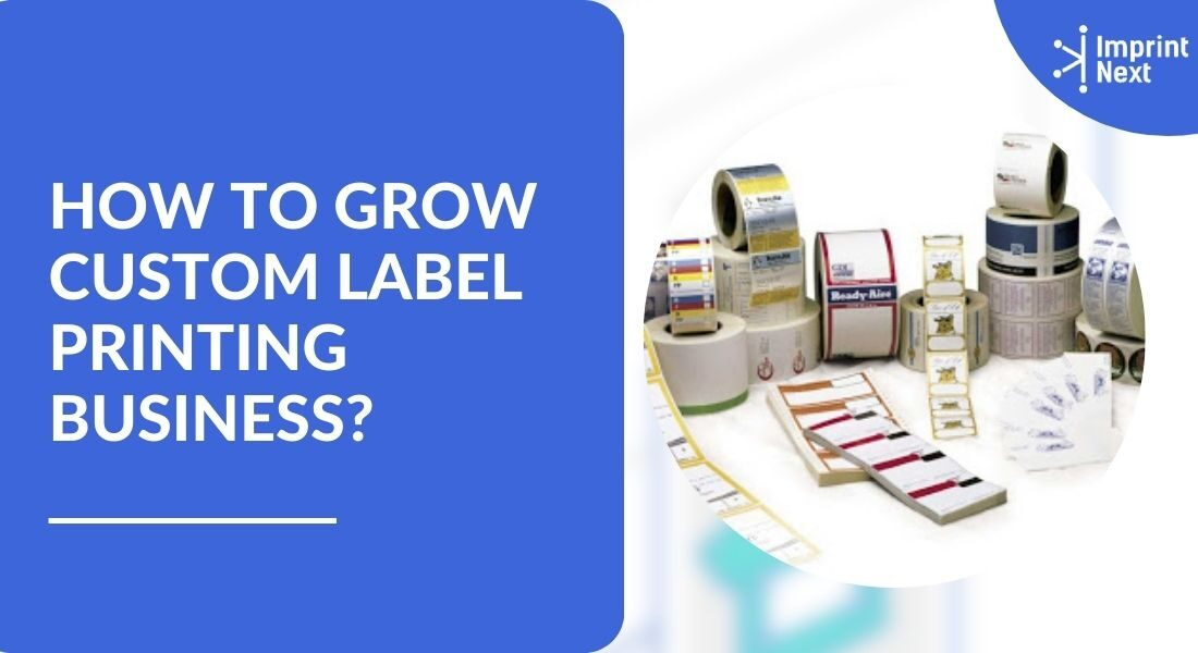 How to Grow Custom Label Printing Business
