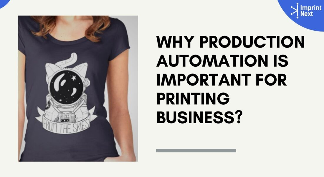 Why Production Automation Is Important for Printing Business?
