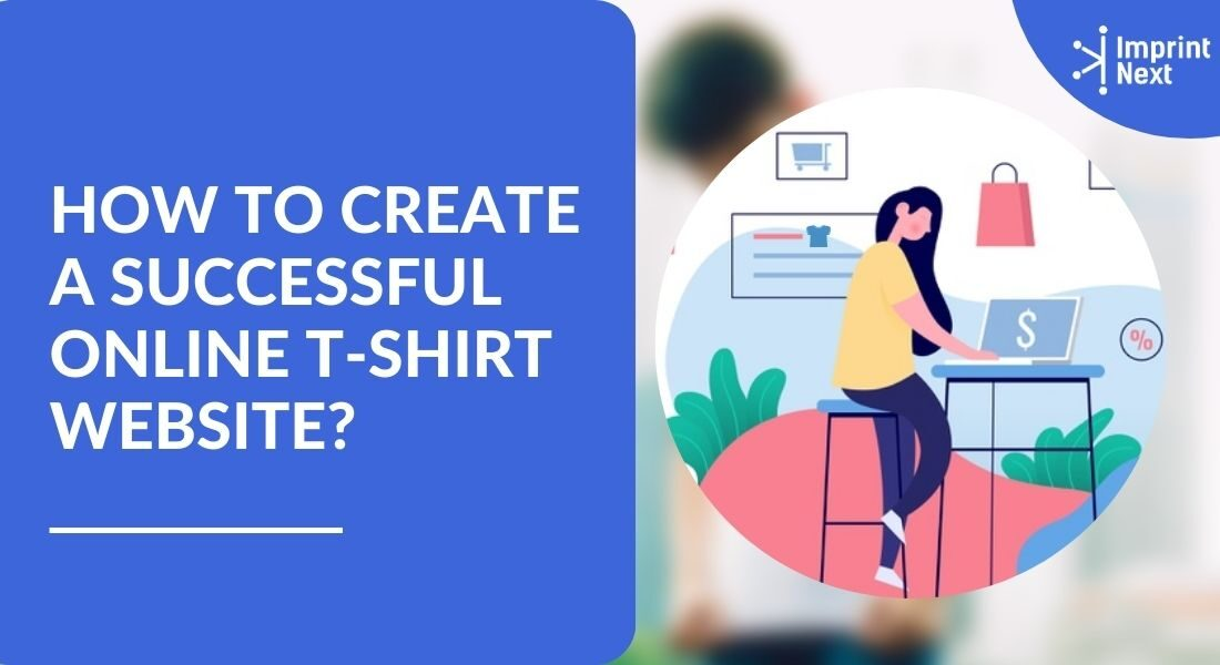 How to Create a Successful Online T-shirt Website?