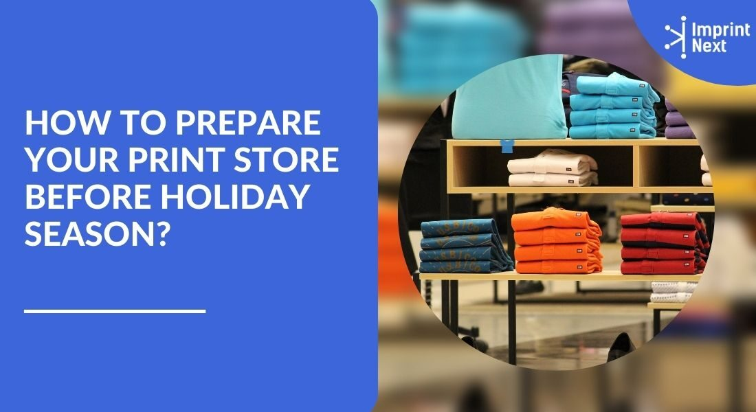 How to Prepare your Print Store before Holiday season