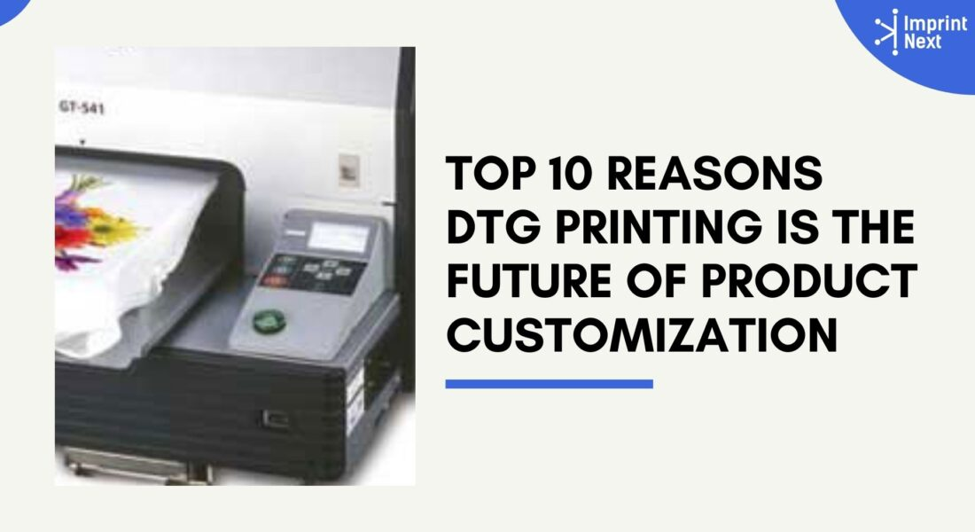 Top 10 Reasons DTG Printing is the Future of Product Customization