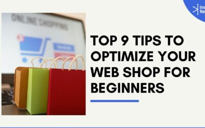 Top 9 Tips to Optimize your Web Shop for Beginners