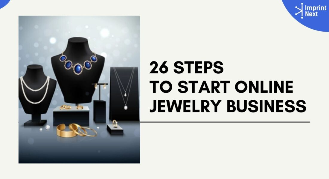 26 Steps to Start Online Jewelry Business – Complete Guide
