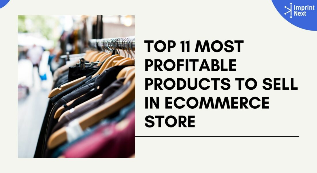 Top 11 Most Profitable Products to Sell in Ecommerce Store